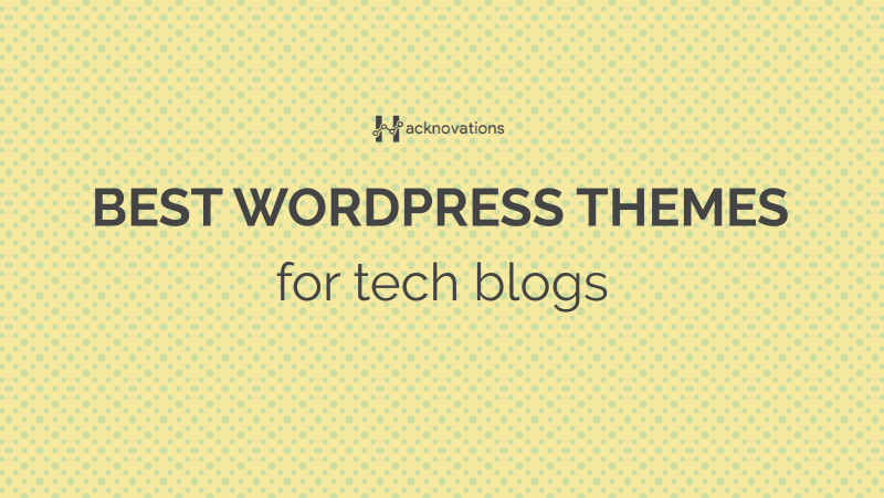 best wordpress themes for tech blogs